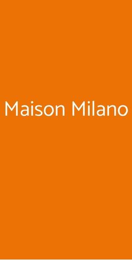 Maison Milano, Milano