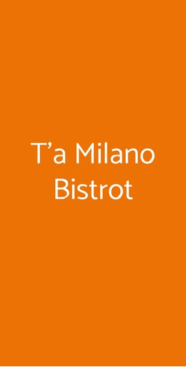 T'a Milano Bistrot, Milano