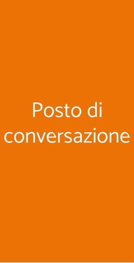 Posto Di Conversazione, Milano