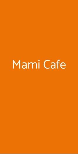 Mami Cafe, Milano