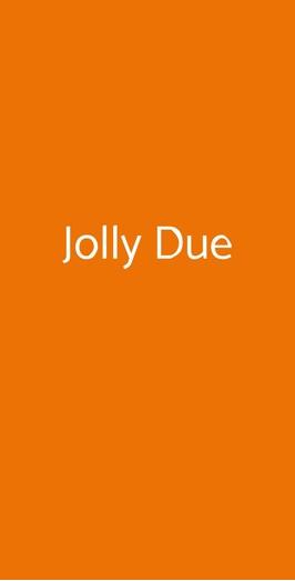 Jolly Due, Milano