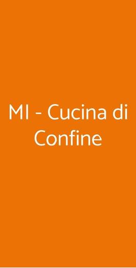 Mi - Cucina Di Confine, Milano