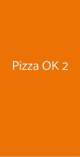 Pizza Ok 2, Milano