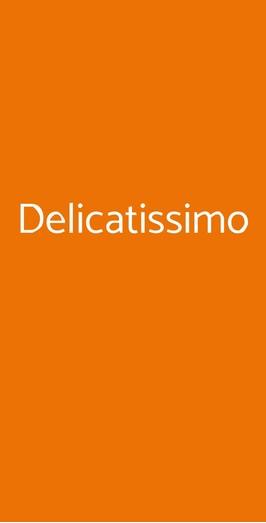 Delicatissimo, Milano