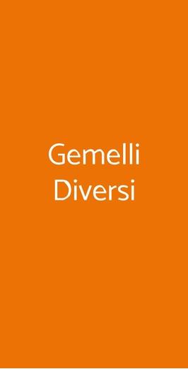 Gemelli Diversi, Milano