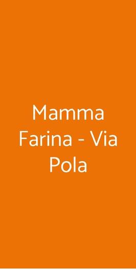 Mamma Farina - Via Pola, Milano