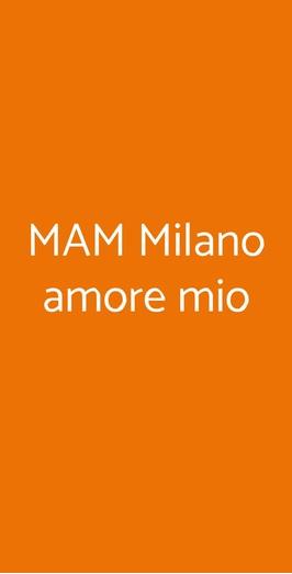 Mam Milano Amore Mio, Milano
