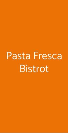 Pasta Fresca Bistrot, Milano