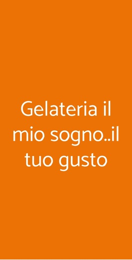 Gelateria Il Mio Sogno..il Tuo Gusto, Milano