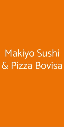 Makiyo Sushi & Pizza Bovisa, Milano