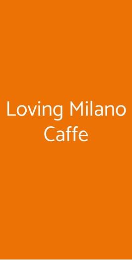 Loving Milano Caffe, Milano