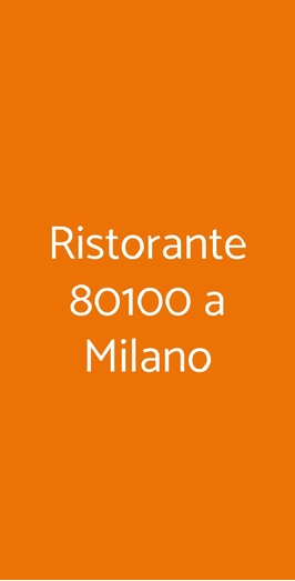 Ristorante 80100 A Milano, Milano