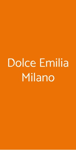 Dolce Emilia Milano, Milano