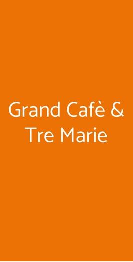 Grand Cafè & Tre Marie, Milano
