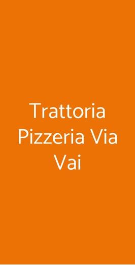 Trattoria Pizzeria Via Vai, Milano