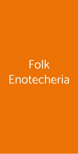 Folk Enotecheria, Milano