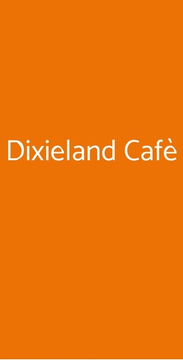 Dixieland Cafè, Milano