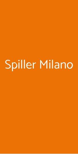Spiller Milano, Milano
