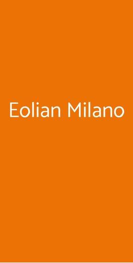 Eolian Milano, Milano
