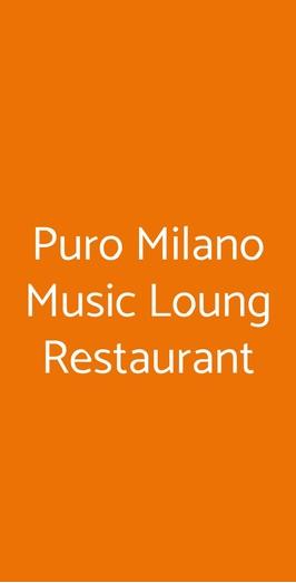 Puro Milano Music Loung Restaurant, Milano