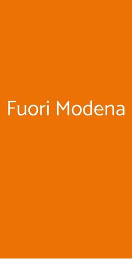 Fuori Modena, Lodi