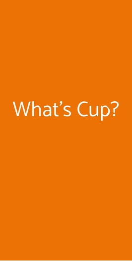 What's Cup?, Lodi