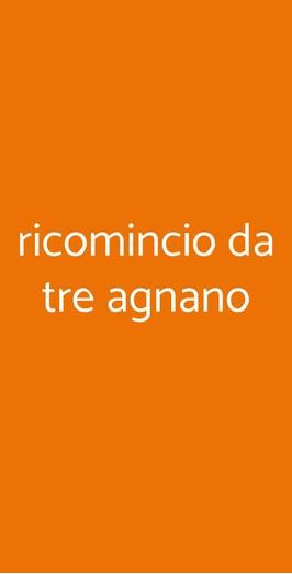 Ricomincio Da Tre Agnano, Napoli