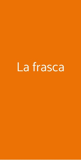 La Frasca, Torino