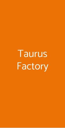 Taurus Factory, Ciriè