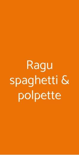 Ragu Spaghetti & Polpette, Reggio Calabria