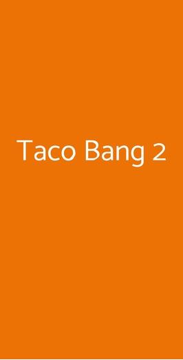 Taco Bang 2, Torino