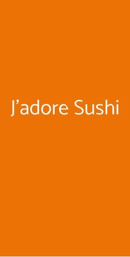 J\'adore Sushi a Cittadella - Menù, prezzi, recensioni del ristorante