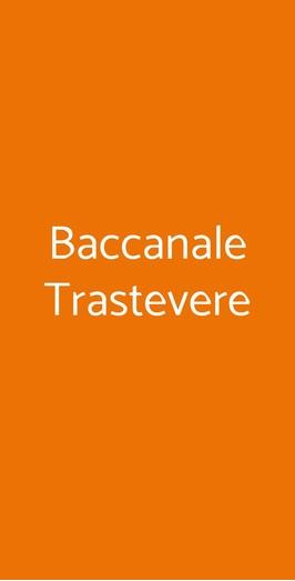 Baccanale Trastevere, Roma