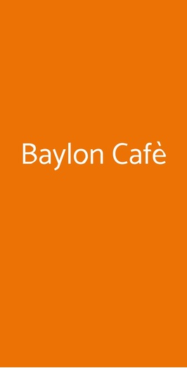 Baylon Cafè, Roma
