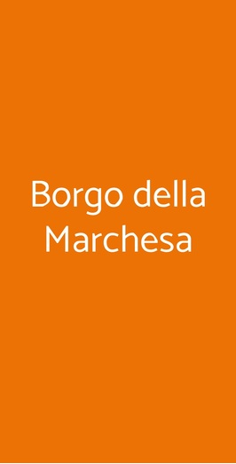 Borgo Della Marchesa, Roma