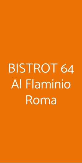 Bistrot 64 Al Flaminio Roma, Roma