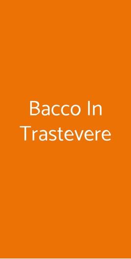 Bacco In Trastevere, Roma