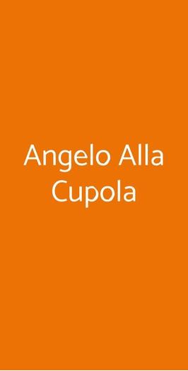 Angelo Alla Cupola, Roma