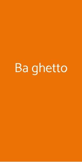Ba Ghetto, Roma