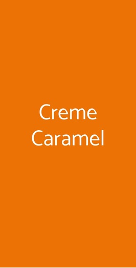 Creme Caramel, Roma