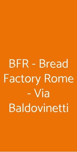 Bfr - Bread Factory Rome - Via Baldovinetti, Roma