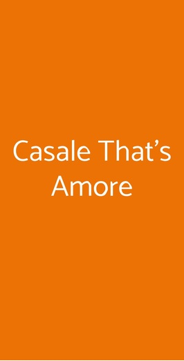 Casale That's Amore, Roma