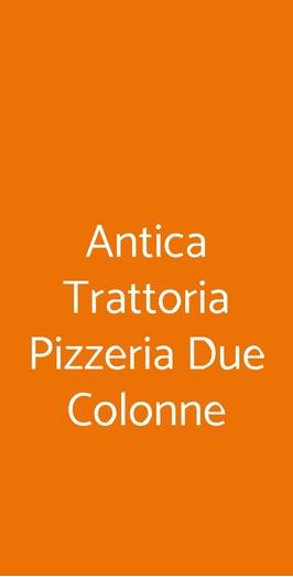 Antica Trattoria Pizzeria Due Colonne, Roma