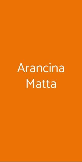Arancina Matta, Roma