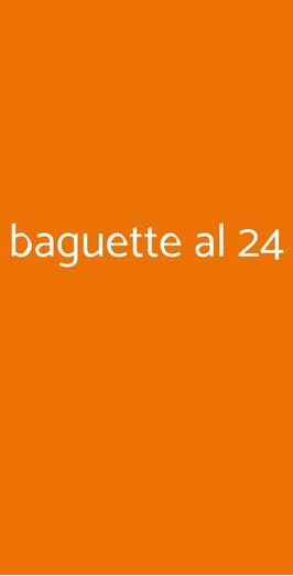 Baguette Al 24, Roma