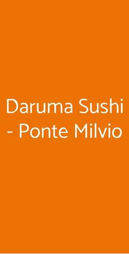 Daruma Ristorante & Take Away - Ponte Milvio, Roma