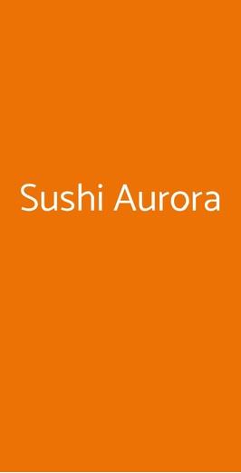 Sushi Aurora, Treviso
