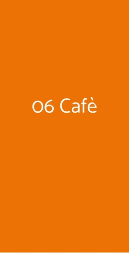 06 Cafè, Roma