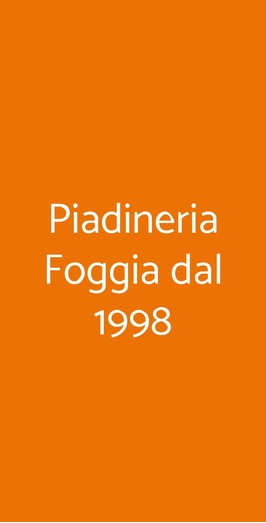 Piadineria Foggia Dal 1998, Foggia